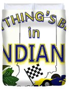 Everything's Better In Indiana Duvet Cover