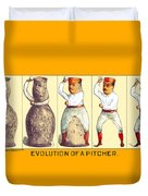 Evolution Of A Pitcher Duvet Cover