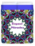 Expect Miracles 2 Duvet Cover