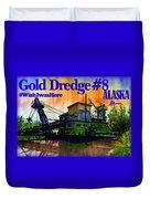 Fairbanks Alaska Gold Dredge 8 Shirt Duvet Cover