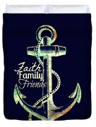 Faith Family Friends Anchor V2 Duvet Cover