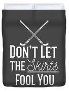 Field Hockey Players Gift Dont Let The Skirts Fool You Duvet Cover