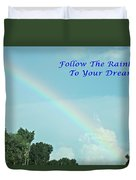 Follow The Rainbow To Your Dream Duvet Cover