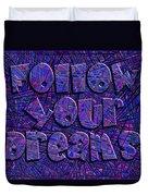Follow Your Dreams Duvet Cover
