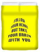 Follow Your Heart And Brain 5484.02 Duvet Cover