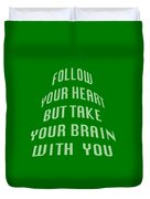 Follow Your Heart And Brain 5485.02 Duvet Cover