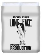 For That Long Face - More Production Duvet Cover