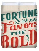 Fortune Favors The Bold Inspirational Quote Design Duvet Cover