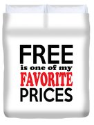 Free Is One Of My Favorite Prices Duvet Cover