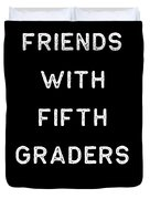 Friends With Fifth Graders Light Cute Fifth Grade Teacher Appreciation Gift Cute 5th Duvet Cover