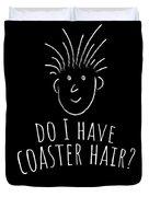 Fun Roller Coaster Gift Do I Have Coaster Hair Duvet Cover
