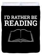 Funny Book Lover Design Book Nerd Design Id Rather Be Reading Duvet Cover