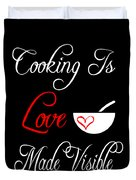 Funny Cooking Design Cooking Is Love Made Visible Shirt Duvet Cover