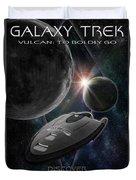 Galaxy Trek  Vulcan To Boldly Go Poster  Starship Duvet Cover