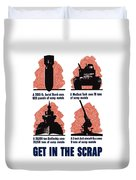 Get In The Scrap - Ww2 Duvet Cover