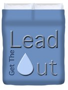 Get The Lead Out Duvet Cover