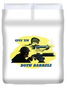 Give Em Both Barrels - Ww2 Propaganda Duvet Cover