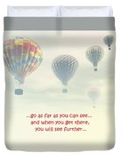 Go As Far As You Can See Duvet Cover