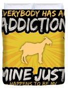 Goat Addiction Funny Farm Animal Lover Duvet Cover