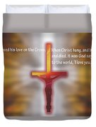 God Proved His Love Duvet Cover