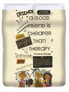 Good Friends Duvet Cover