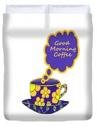 Good Morning Coffee - Beverage Typography Duvet Cover