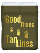 Good Times - Typography Duvet Cover