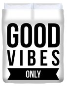 Good Vibes Only Duvet Cover