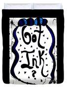 Got Ink? Duvet Cover