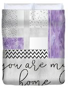 Graphic Art Silver You Are My Home - Violet Duvet Cover