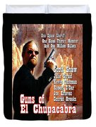 Guns Of El Chupacabra Duvet Cover by The Scott Shaw Poster Gallery