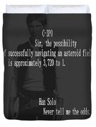 Han Solo Never Tell Me The Odds Duvet Cover