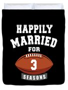 Happily Married For 3 Football Season Wedding Anniversary For Football Couple Duvet Cover