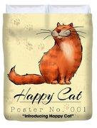 Happy Cat Poster No. 001 - Introducing Happy Cat Duvet Cover