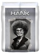 Hard Luck Hank--early Years Duvet Cover
