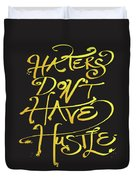 Haters Don't Have Hustle Duvet Cover
