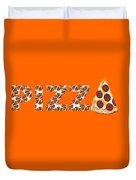 Have A Slice - Pizza Typography Duvet Cover