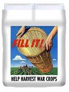 Help Harvest War Crops - Fill It Duvet Cover