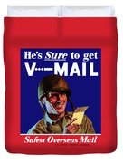 He's Sure To Get V-mail Duvet Cover