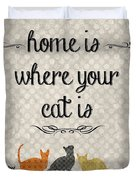 Home Is Where Your Cat Is-jp3040 Duvet Cover