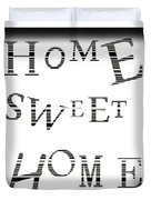 Home Sweet Home 3 Duvet Cover