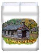 House Of Hope Duvet Cover