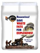 Housewives - Save Waste Fats For Explosives Duvet Cover