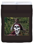 I Almost Survived Duvet Cover by David Lee Thompson