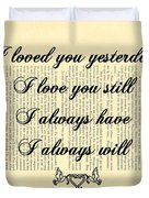 I Always Will Love You Duvet Cover