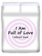 I Am Full Of Love Duvet Cover