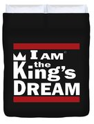 I Am The Kings Dream Duvet Cover