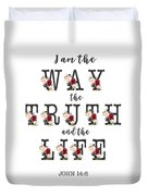 I Am The Way The Truth And The Life Typography Duvet Cover