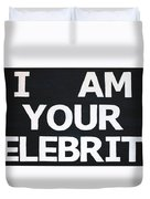 I Am Your Celebrity Duvet Cover
