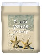 I Am Yours To Keep Duvet Cover